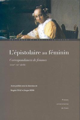 L'épistolaire au féminin (Brigitte Diaz et Jürgen Siess